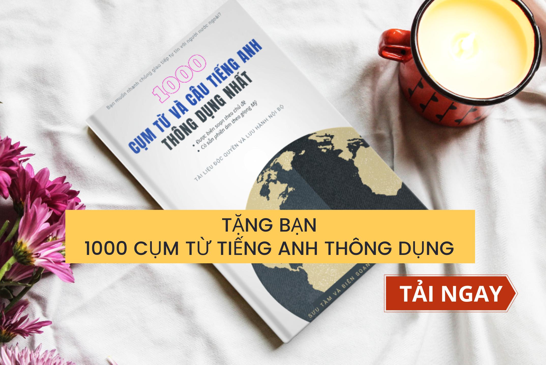 1000 cụm từ tiếng Anh thông dụng.