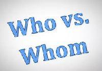 Cách đơn giản để phân biệt who và whom trong mệnh đề quan hệ (mệnh đề tính ngữ)